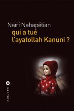 Qui a tué l'Ayatollah Kanuni ?